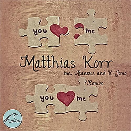 Matthias Korr - you and me (Ataneus Remix)