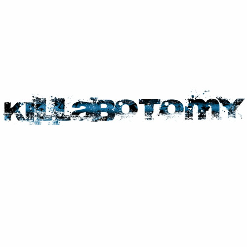 Killabotomy-DxHxCx(Official)