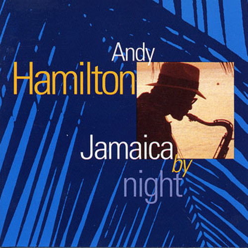 Andy Hamilton - Give Me The Highlife (Jamaica by Night)