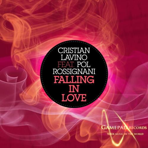 Cristian Lavino Feat Pol Rossignani - Falling In Love (Original Mix)