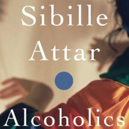 Sibille Attar - Alcoholics