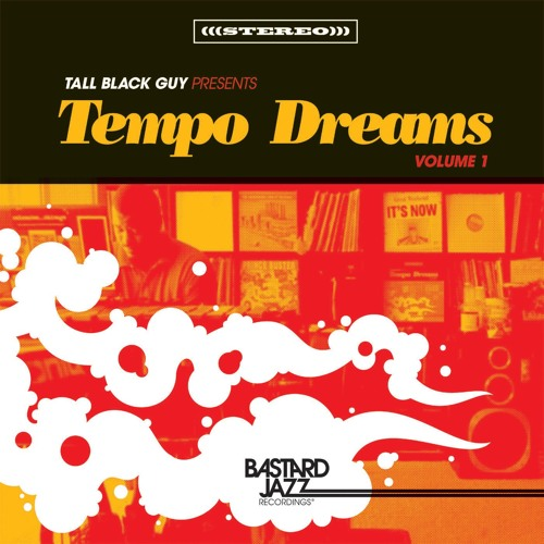 Tall Black Guy - Sparkling Adventure (From The #TempoDreams Compilation)