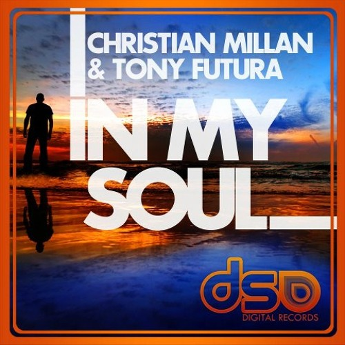 Tony Futura & Christian Millan-In My Soul-Original Mix DEMO