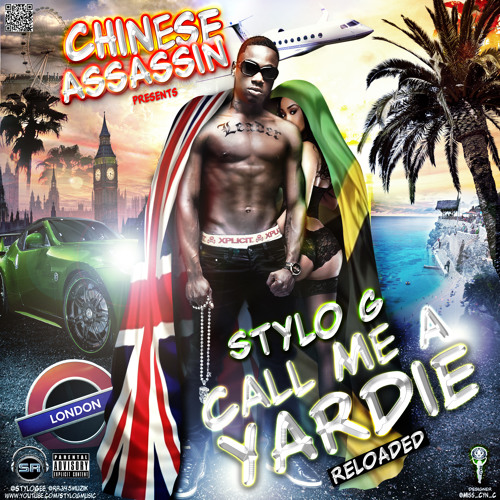 "Chinese Assassin DJ's Presents ""Stylo G - Call Me A Yardie Reloaded Mixtape"""
