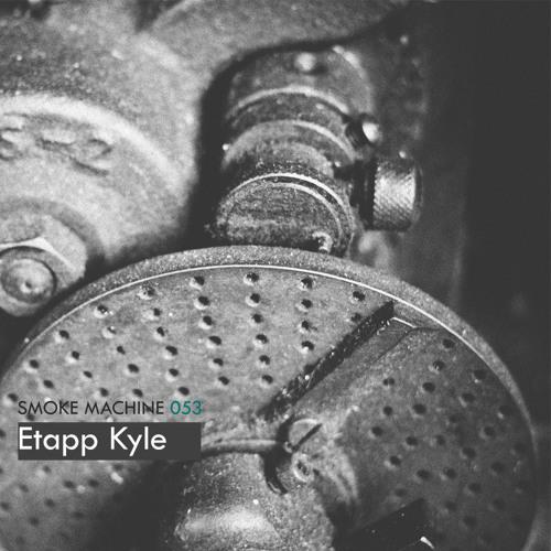 Smoke Machine Podcast 053 Etapp Kyle