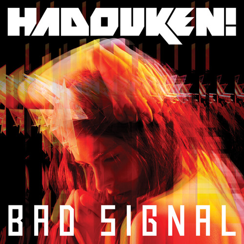 Hadouken! - Bad Signal (Dub Mix)