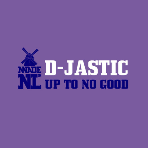 D-Jastic - Up To No Good (Dj Tortu - Re Rub) FREE DOWNLOAD
