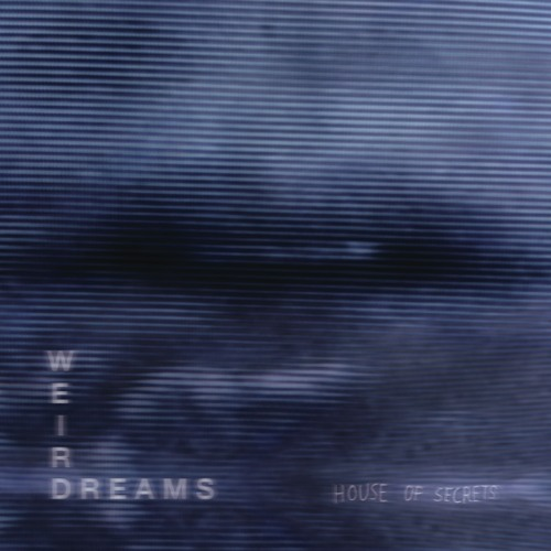 Weird Dreams - House Of Secrets