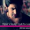 Teri Yaad Sath hai  - Irfan Nazar (HQ AUDIO)
