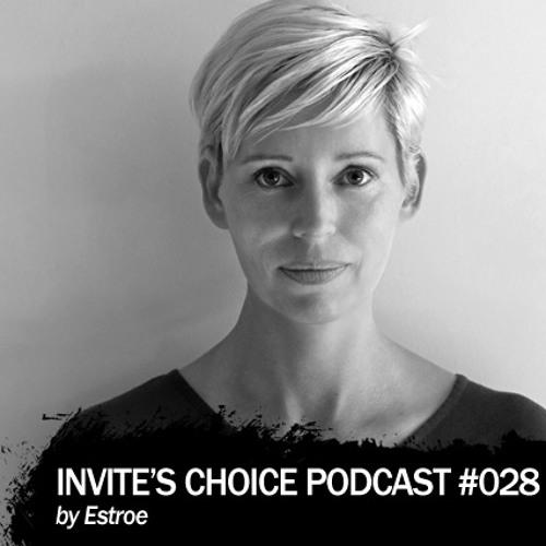 Invite's Choice Podcast 028 - Estroe