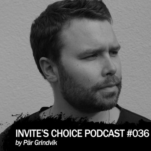 Invite's Choice Podcast 036 - Pär Grindvik