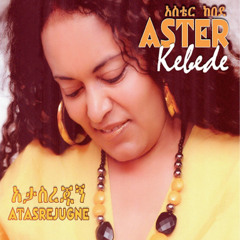Aster Kebede -- Abebayie HD
