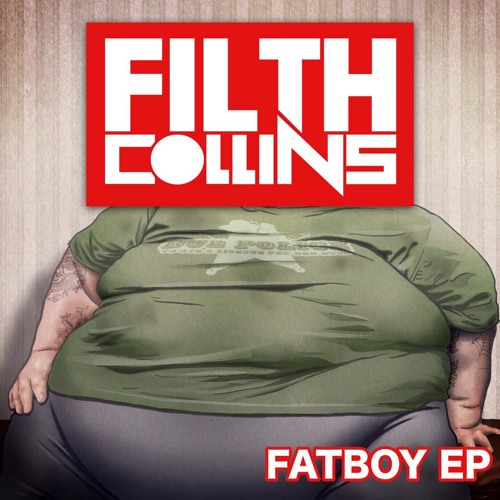 Filth Collins - Fatboy Riddim