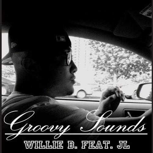 Groovy Sounds  - Willie B. Feat. JL (prod. CTRU)