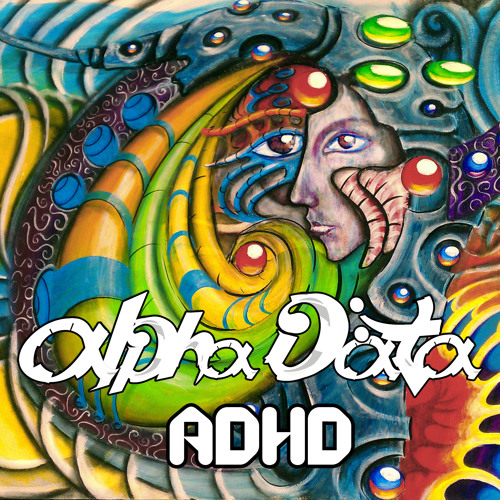 Alpha Data - ADHD -- OUT NOW ON BEATPORT!!!