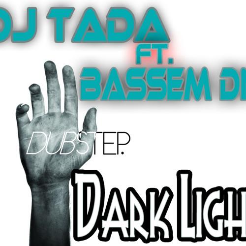DJ Tada Feat Bassem DN - Dark Light ( Original Track )  [New|2o12]