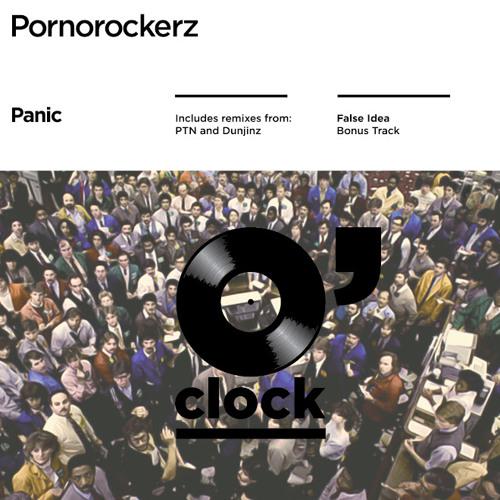 The Pornorockerz - Panic (PTN Remix) [O'CLOCK]