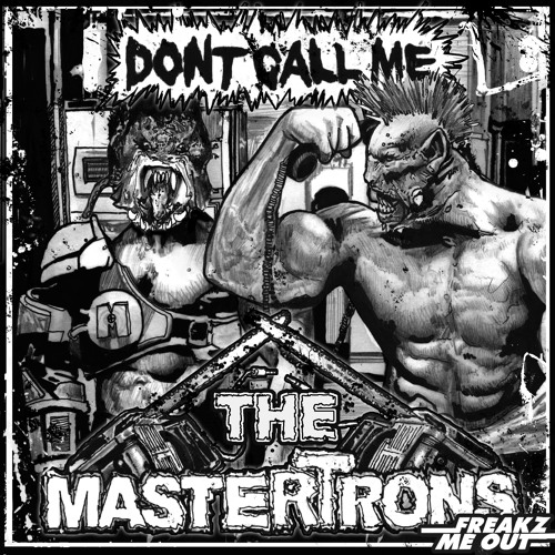 The Mastertrons - Don't Call Me (Original Mix)