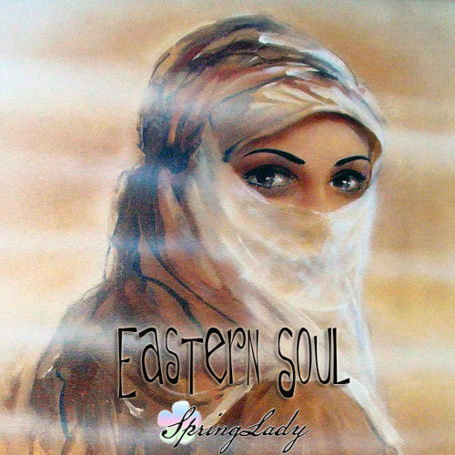 Eastern Soul (mixed by SpringLady)