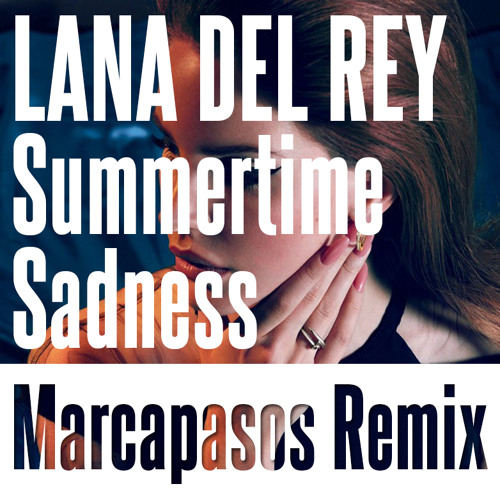 Lana Del Rey - Summertime Sadness (Marcapasos Remix)