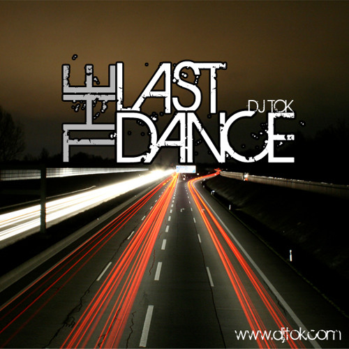 DJ TOK -The Last Dance