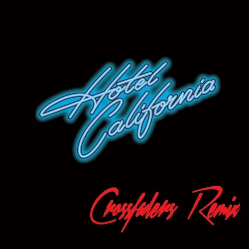 【Hotel California】~ Crossfaders Remix