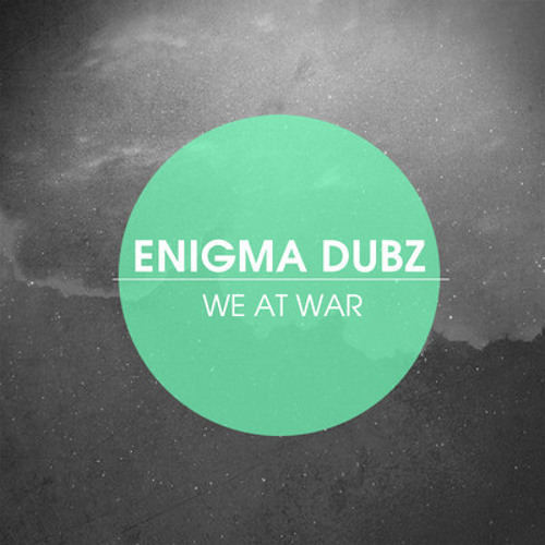 ENiGMA Dubz - We At War [8000 Followers Free Download] Four40 Records