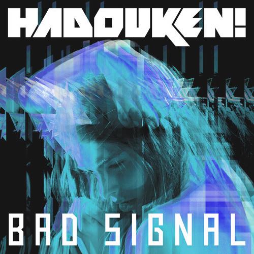 Hadouken! - Bad Signal (XILENT Remix)