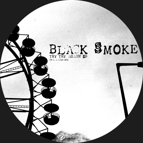 Black Smoke - Try, Try Again [Lcaise Remix] unmastered 80kbps snippet