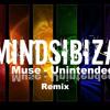 Muse - Unintended (MindsIbiza Remix)