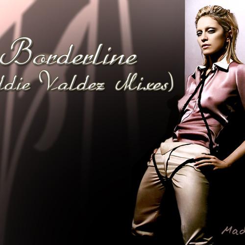 Madonna - Borderline (Eddie Valdez Mix)