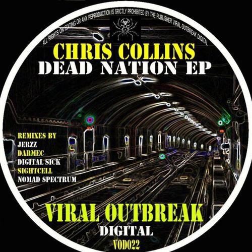 Chris Collins - Dead Nation ( Digital Sick Remix) soon on Viral Outbreak Digital