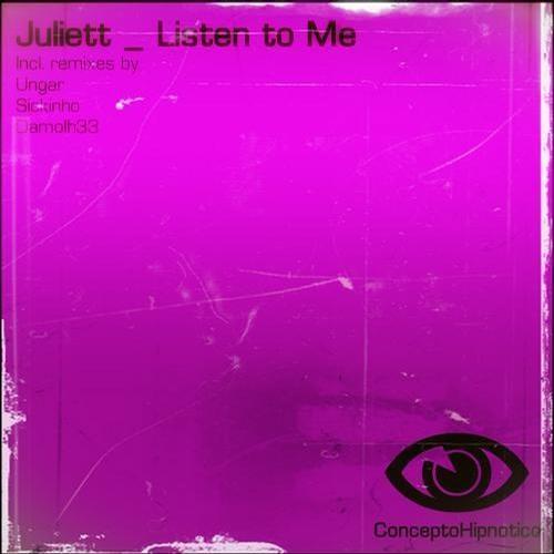 Juliett - Listen to me  (OUT on Concepto Hipnotico)