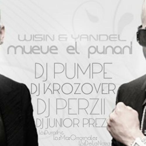 Mueve el punani - Wisin & Yandel (Pumpe, Dj Krozover, Dj Perzii, Dj Junior Prez) LDI, LMO, LDN