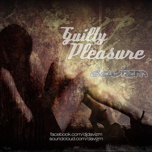Davizm's GuiltyPleasure 2012-06-16