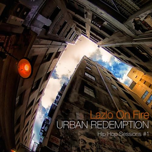 Lazlo On Fire - Urban Redemption (Mastered)