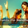 Tumhi Ho Bandhu - Cocktail Remix 2012 ( Dj Shekhar ) TG Full Vesrsion