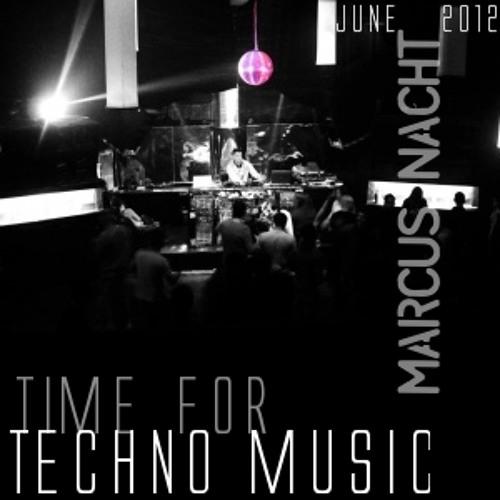 Marcus Nacht Dj-Set:Time for techno music