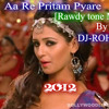 Aa re Pritam Pyare [Rowdy Tone Mix] By DJ-ROHAN [2012]
