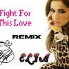 Fight For This Love Remix
