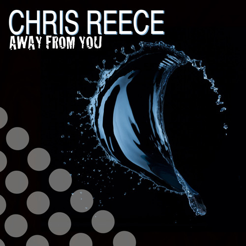 Chris Reece - Away From You (Original Mix) SNIPPET