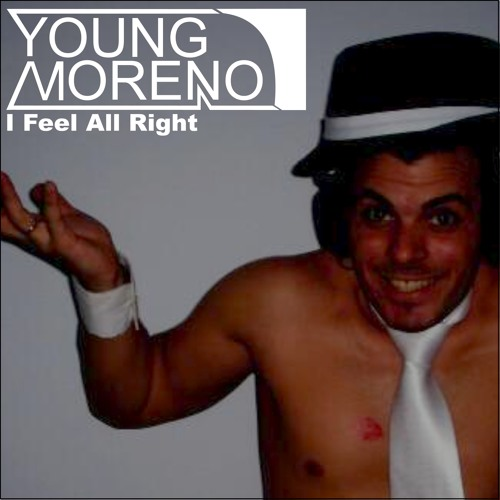 Young Moreno - I feel all right (Free Download Version)