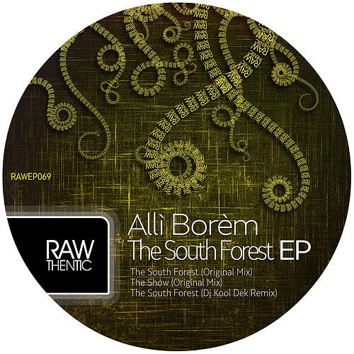 Allì Borèm - The South Forest (DJ Kool Dek Remix) [Rawthentic, June 2012]