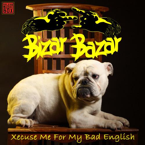 Bizar Bazar - Xecuse Me For My Bad English (album preview)