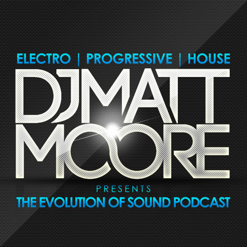 Matt Moore's Evolution of Sound Podcast: Episode 003 (Preview | FREE | iTunes)