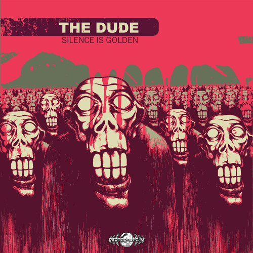 THE DUDE - SILENCE IS GOLDEN