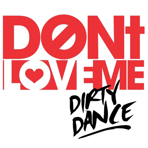 Dirty Dance - DON'T LOVE ME ( Original Mix ) Neurotical Records