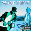 Pop, Lock, and Drop It -Xyloid Pussywerk Remix-