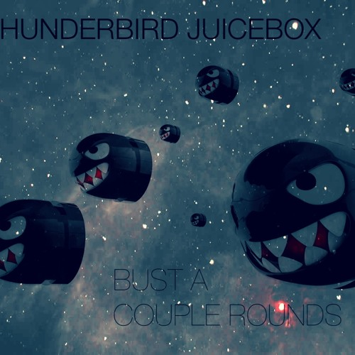 Thunderbird Juicebox - Bust a Couple Rounds 2012