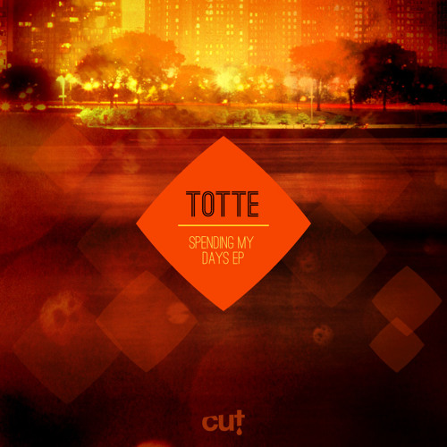 TOTTE - Spending My Days (Cut Records)